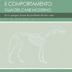 Problemi alla Schiena e Comportamento – Guai del cane moderno