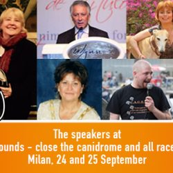 "Gli oratori alla giornata ""FREEDOM FOR GREYHOUNDS – CLOSE THE CANIDROME AND ALL RACE TRACKS WORLDWIDE – 24 E 25 SETTEMBRE, MILANO"
